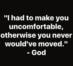 Be comfortable being uncomfortable. Keep_moving 👣 . dontgiveup dailymotivation motivationalquotes fitnessmotivation minoritymindset mindset nevergiveup positivequotes keepmoving God_above_all_always Bible Verses Quotes, Faith Quotes, True Quotes, Scriptures, Religious Quotes, Spiritual Quotes, Positive Quotes, The Words, Quotes About God