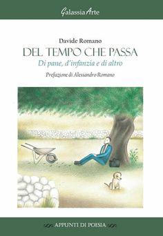 Titolo: Del tempo che passa, di pane, d'infanzia e di altro - Autore: Davide Romano #libri #letteratura