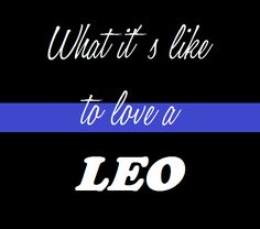 Here's to Life.: What it's like to love a LEO.