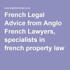 French Legal Advice from Anglo French Lawyers, specialists in french property law