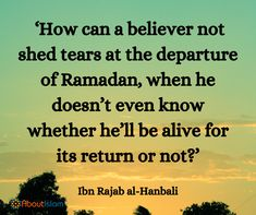 May we be alive to reach next Ramadan!