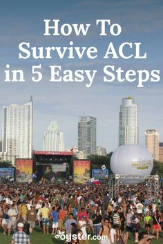 Austin City Limits Musical Festival is  downright awesome, though, attending ACL can be exhausting, the weather can there can be unpredictable (either scorchingly hot or pouring rain), and finding a place to stay can be hard on the wallet. After going to the festival multiple times, I learned a few vital tips for surviving one of the coolest, must-attend events in Austin. Here are five steps to get you through this year's ACL.