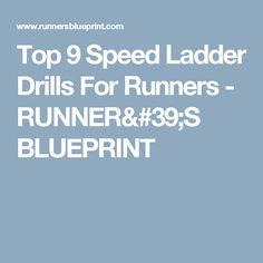 Top 9 Speed Ladder Drills For Runners - RUNNER'S BLUEPRINT