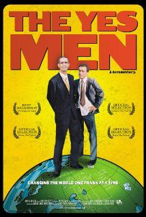 'The Yes Men' - any film of the Yes Men is great. Whether they represent the WTC organization or present their ideas at Disaster conferences, it's all very credible (unfortunately).