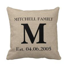 Add your own monogram, initial, family name and wedding anniversary or birthday date faux jute linen burlap rustic chic shabby country chic throw pillow. #monogrampillow #monogram #weddingmonogram