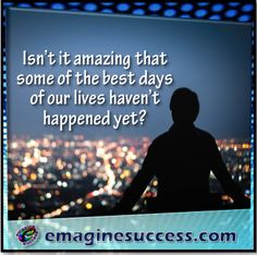 Work to make tomorrow better than today was ever imagined. #TheBestIsToCome #bartism http://emaginesuccess.com