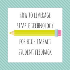 How to Leverage Simple Technology for High Impact Student Feedback - Louden Clear in Education First Year Teaching, Teaching Reading, Writing Lessons, Writing Process, Instructional Technology, Educational Technology, English Teaching Resources, Feedback For Students, Creative Teaching