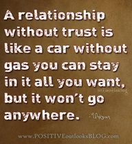I sure wish more people understood this, trust is a must!