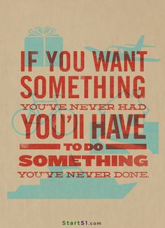If you want something you've never had, you'll have to do something you've never done.  ----- #Quote #CrowdfundingIndia