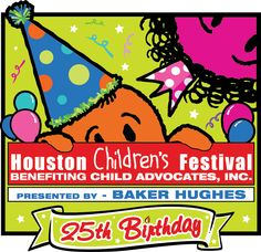 It's the 25th Birthday of Largest Children's Festival in the United  States!  Get your tickets now for the Houston Children's Festival, April  6  7, downtown Houston.  www.houstonchildrensfestival.com