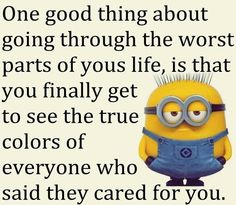 if only I knew I had gone through the worst...I still believe the worst is yet to come...and more colors will be reviled....
