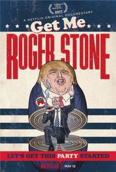 Film Review: 'Get Me Roger Stone' Delivers a Compelling Dx to 2016 Election - AwardsCircuit.com - By Clayton Davis