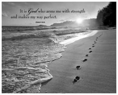 It Is God who arms me with strength and makes my way perfect. Psalm 18:32 #inspiration