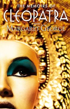 """Read """"The Memoirs of Cleopatra"""" by Margaret George available from Rakuten Kobo. The mesmerizing story of Queen Cleopatra in her own words - by bestselling novelist Margaret George, author of The Autob. Margaret George, Good Books, Books To Read, Queen Cleopatra, Queen Nefertiti, Historical Fiction, Memoirs, Halloween Face Makeup, Novels"""