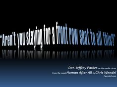 Det. Jeffrey Parker on the Media Circus