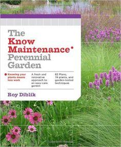 The Know Maintenance Perennial Garden: Roy Diblik: 9781604693348: Amazon.com: Books