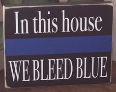 In This House We Bleed Blue Police Blocks by HeartfeltByDonna Police Sign, Police Officer Wife, Police Love, Police Quotes, Police Wife Life, Police Family, Blue Line Police, Police Officer Crafts, Support Police