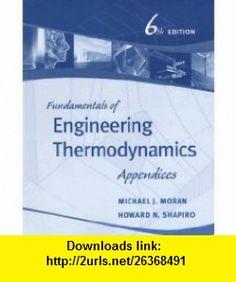 Fundamentals of Engineering Thermodynamics, Appendices (9780471787303) Michael J. Moran, Howard N. Shapiro , ISBN-10: 0471787302  , ISBN-13: 978-0471787303 ,  , tutorials , pdf , ebook , torrent , downloads , rapidshare , filesonic , hotfile , megaupload , fileserve