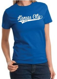 629f56189 Kansas City BE ROYAL Fitted T-shirt from Cutting Edge Design Company  #beroyal #