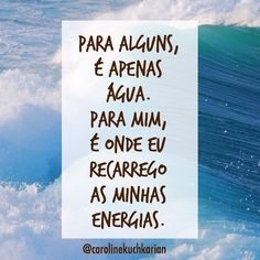 Ah o MAR!!! #regram @carolinekuchkarian #frases #praia #férias #mar #amo