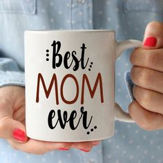 Best Mom Ever Coffee Mug Perfect Presents for Mothers Day and Mama Birthday, Printed on Both Sides!