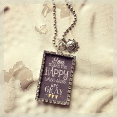 You make me happy when skies are gray soldered glass pendant necklace by kolejaxdesigns