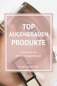 Wie sehen die perfekten Augenbrauen aus? Natürlich oder dramatisch? Meine Liste der top Produkte für perfekte Augenbrauen.