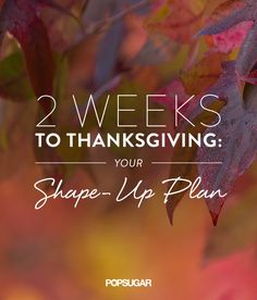 A doable two-week plan that will help you see (and more importantly, feel) real results before Thanksgiving!