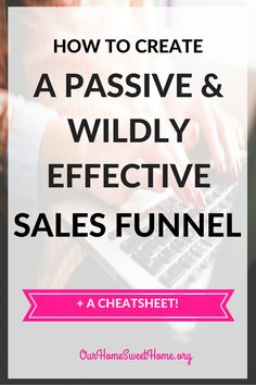 How To Create a Passive and Wildly Effective Sales Funnell + a cheatsheet!