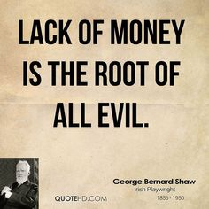 George Bernard Shaw Quotes - Lack of money is the root of all evil. Social Marketing, Facebook Marketing, Business Marketing, Internet Marketing, Online Marketing, Mobile Marketing, Marketing Strategies, Marketing Ideas, Money Quotes
