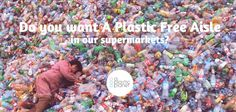 Supermarkets are being urged to create plastic-free aisles to help save our oceans