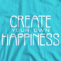 Create Your Own Happiness handlettered inspirational quote