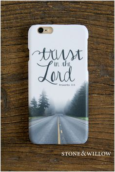 Trust in the Lord Proverbs 3:5 Phone case by StoneAndWillow - iPhone