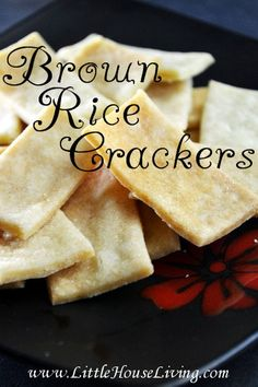 How to Make Your Own Brown Rice Crackers! - Little House Living