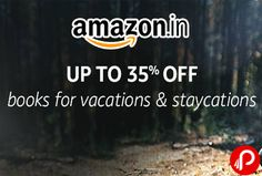 Amazon is offering Upto 35% off Vacations and Staycations #Books. All kind of books like Action & Adventure, Arts, Film & Photography, Biographies, Diaries & True Accounts, Business & Economics, Children's & Young Adult, Comics & Mangas, Computing, Internet & Digital Media, Crafts, Home & Lifestyle, Crime, Thriller & Mystery, Exam Preparation, Fantasy, Horror & Science Fiction, Health, Family & Personal Development, Historical Fiction History, Humour, Language, Linguistics & Writing, Law…