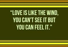 """""""Love is like the wind, you can't see it but you can feel it. Cute Love Quotes, This Is Us Quotes, Inspiring Quotes About Life, Inspirational Quotes, Best English Quotes, Double Exposure Photography, See It, Family Quotes, Quotations"""