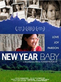 New Year Baby (2008) Born on Cambodian New Year in a Thai refugee camp, Socheata never knew how she got there. After her birth, the family left the past behind and became American. Her parents hid the story of surviving the Khmer Rouge genocide. In NEW YEAR BABY, she journeys to Cambodia and discovers the truth about her family. She uncovers their painful secrets kept in shame which also reveal great heroism.