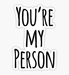 You're My Person Friend Quote Sticker