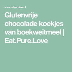 Glutenvrije chocolade koekjes van boekweitmeel   Eat.Pure.Love