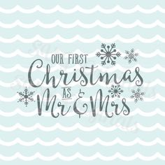 Christmas Our first Christmas as Mr. and Mrs. SVG Vector file. So many uses! Overlays, signs, cutting and more! Cricut Explore and more! by SVGoriginals on Etsy https://www.etsy.com/listing/254950315/christmas-our-first-christmas-as-mr-and