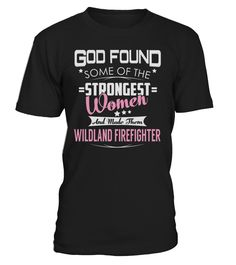 Wildland Firefighter Strongest Women Job Title T-Shirt #WildlandFirefighter