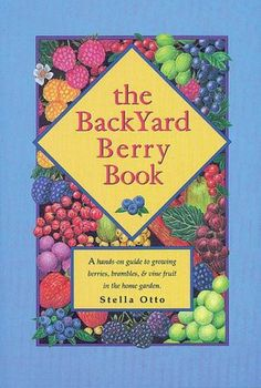 Here's expert hands-on advice from a professional horticulturist and experienced fruit grower to help gardeners create an edible landscape in your back yard. The Backyard Berry Book provided all the i