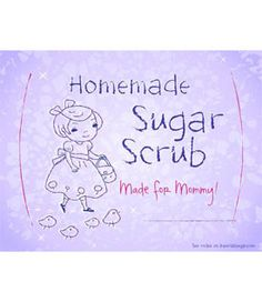 Free Homemade Sugar Scrub Printable designed for child to give to mommy.