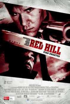 Red Hill. Much better than I was expecting. I highly recommend this!