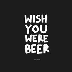 Wish You Were Beer || #beerquotes