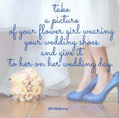 Take a picture of your flower girl wearing your wedding shoes