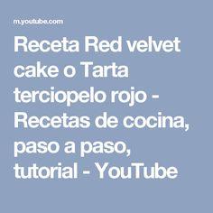 Receta Red velvet cake o Tarta terciopelo rojo - Recetas de cocina, paso a paso, tutorial - YouTube