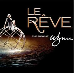 "French for ""The Dream, Le Reve combines, water, fire, swimming, acrobatics and spectacular effects.  No seat in the theater is more than 42 feet from the stage."
