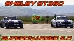 Shelby GT350 vs Supercharged Mustang GT 5.0