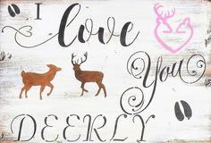 I Love You Deerly Rustic Wood Sign, Distressed Wood Love Quote Painting, Deer Hoof Print Cabin Sign, Romantic Cabin Sign, Deer Heart Sign by EthelsBarn on Etsy